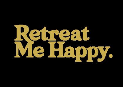 Retreat Me Happy